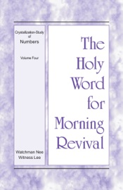 The Holy Word for Morning Revival - Crystallization-study of Numbers, Volume 4 PDF Download