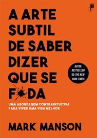 A Arte Subtil De Saber Dizer Que Se F*da PDF Download