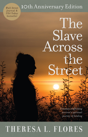 The Slave Across the Street - Theresa L. Flores & PeggySue Wells