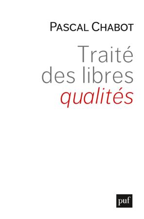 Traité des libres qualités - Pascal Chabot