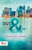 Duty & Desire – Vorsätzlich verliebt - Tessa Bailey