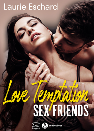 Love Temptation. Sex Friends - Laurie Eschard