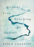 Paolo Cognetti & Stash Luczkiw - Without Ever Reaching the Summit artwork