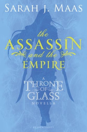 Sarah J. Maas - The Assassin and the Empire