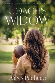 The Coach S Widow A Young Wife S Journey Through Grief