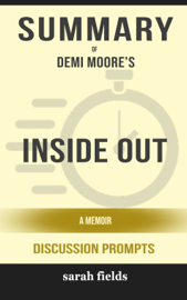 Summary of Inside Out: A Memoir by Demi Moore (Discussion Prompts)
