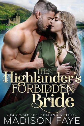 Madison Faye - The Highlander's Forbidden Bride