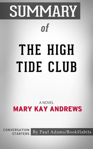 Paul Adams - Summary of The High Tide Club: A Novel by Mary Kay Andrews  Conversation Starters