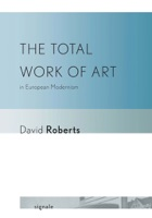 The Total Work of Art in European Modernism