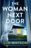 Sue Watson - The Woman Next Door artwork