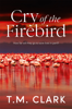 Cry of the Firebird - T.M. Clark