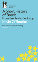Kevin O'Rourke - A Short History of Brexit artwork