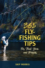 365 Fly-Fishing Tips for Trout, Bass, and Panfish