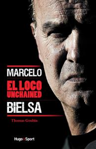 Marcelo Bielsa - El loco unchained La couverture du livre martien
