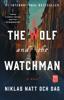 Niklas Natt och Dag - The Wolf and the Watchman artwork