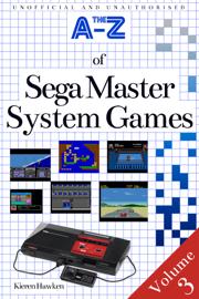 The A-Z of Sega Master System Games: Volume 3