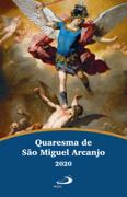 Quaresma de São Miguel Arcanjo 2020