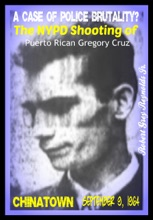 A Case Of Police Brutality? The NYPD Shooting Of Puerto Rican Gregory Cruz Lower East Side September 9, 1964