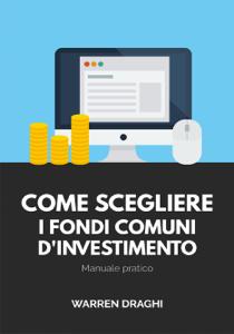 Come scegliere i fondi comuni d'investimento: Manuale pratico Libro Cover