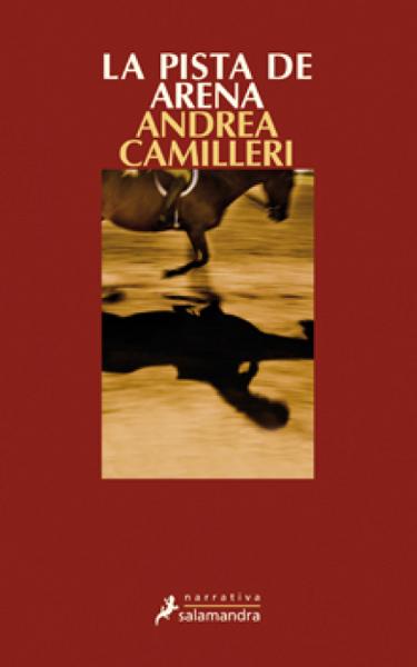 La pista de arena (Comisario Montalbano 16) by Andrea Camilleri