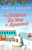 Darcie Boleyn - The Christmas Tea Shop at Rosewood artwork