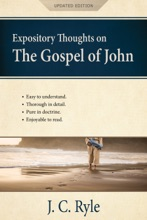 Expository Thoughts on the Gospel of John [Annotated, Updated]
