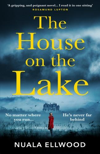 Nuala Ellwood - The House on the Lake