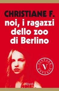 Noi, i ragazzi dello zoo di Berlino (VINTAGE) Book Cover
