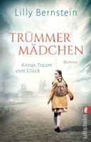 Lilly Bernstein - Trümmermädchen – Annas Traum vom Glück artwork