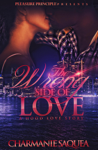 The Wrong Side Of Love: A Hood Love Story