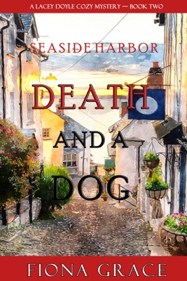 Death and a Dog (A Lacey Doyle Cozy Mystery—Book 2)