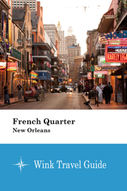 French Quarter (New Orleans) - Wink Travel Guide