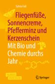 Fliegenfüße, Sonnencreme, Pfefferminz und Kerzenschein  Mit Bio und Chemie durchs Jahr