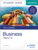 AQA A-level Business Student Guide 1: Topics 1–6