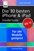 Die 30 besten iPhone & iPad Insidertipps - Anton Ochsenkühn