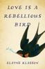 Elayne Klasson - LoveIs a Rebellious Bird artwork