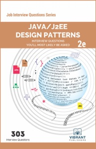 Java/J2EE Design Patterns Interview Questions You'll Most Likely Be Asked: Second Edition