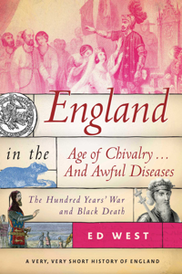 England in the Age of Chivalry . . . And Awful Diseases Book Cover