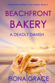 Beachfront Bakery: A Deadly Danish (A Beachfront Bakery Cozy Mystery—Book 4) Book Cover