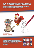 How to Draw Cartoon Farm Animals (This Book on How to Draw Farm Animals Will Show You How to Draw 40 Farm Animals Step by Step)