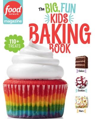 Food Network Magazine The Big, Fun Kids Baking Book