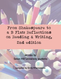 From Shakespeare To A B Flat Reflections On Reading And Writing 2nd Ed