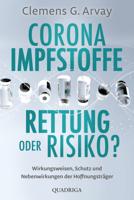 Corona-Impfstoffe: Rettung oder Risiko? ebook Download