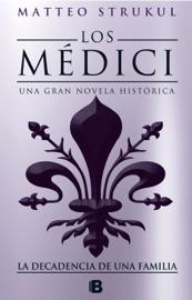 Los Medici La Decadencia De Una Familia Los M Dici 4