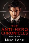 The Anti-Hero Chronicles Books 1-4