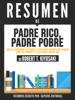 Padre Rico, Padre Pobre: Que Les Enseñan Los Ricos A Sus Hijos Acerca Del Dinero (Rich Dad, Poor Dad): Resumen Del Libro De Robert Kiyosaki - Sapiens Editorial