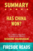 Summary of Has China Won?: The Chinese Challenge to American Primacy by Kishore Mahbubani Book Cover