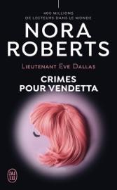 Lieutenant Eve Dallas (Tome 49) - Crimes pour Vendetta