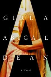 Girl A - Abigail Dean by  Abigail Dean PDF Download