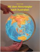 Mit dem Motorsegler nach Australien